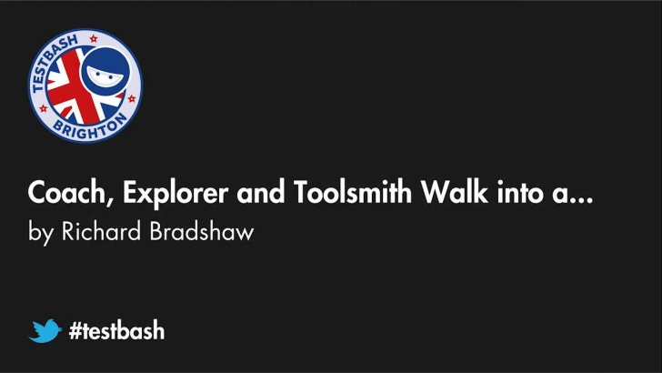 Coach, Explorer and Toolsmith walk into... - Richard Bradshaw