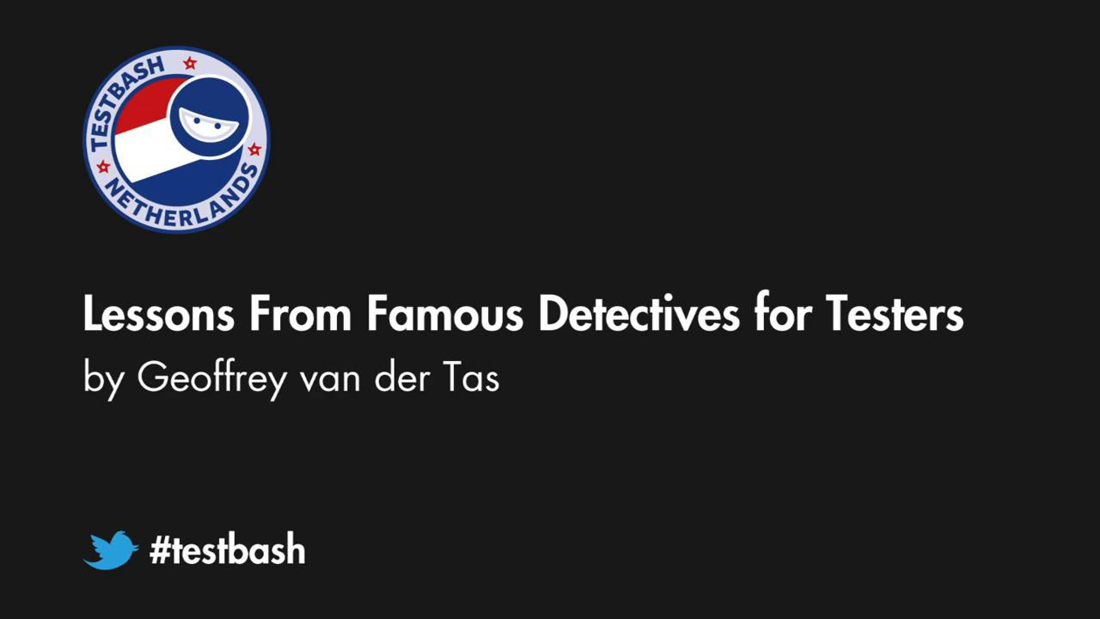 Lessons From Famous Detectives for Testers - Geoffrey van der Tas