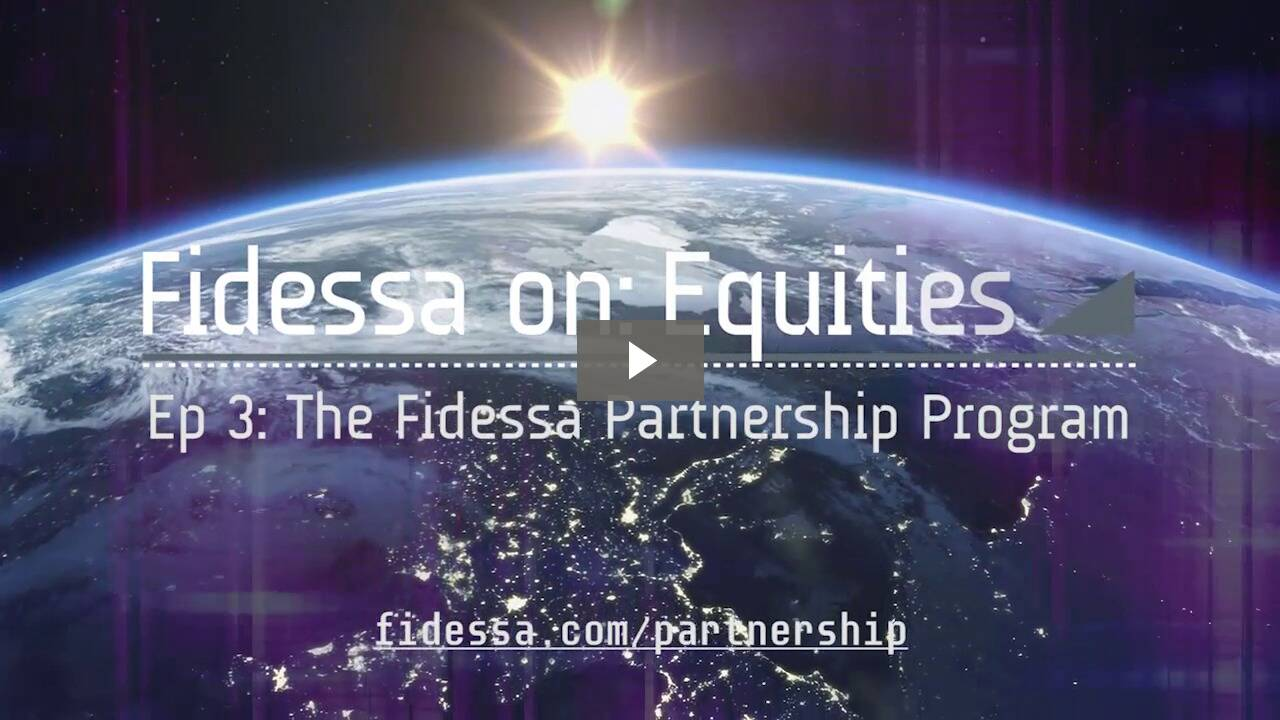 Fidessa on: Equities Episode 3 - Partnership Program