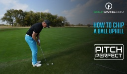 Pitch Perfect - Chipping: Uphill Chip Shots