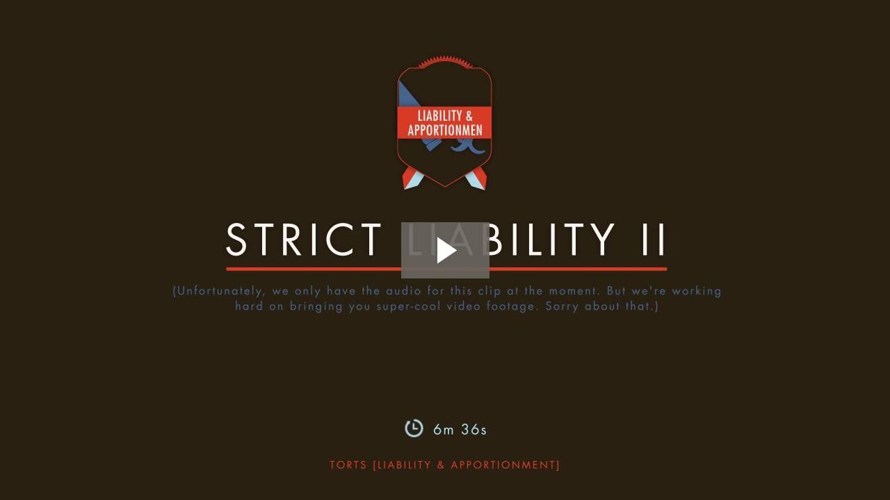 Strict Liability II
