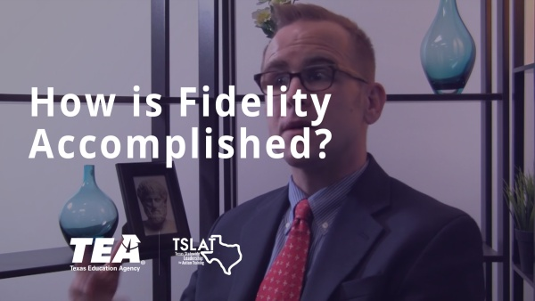 How is Fidelity Accomplished?