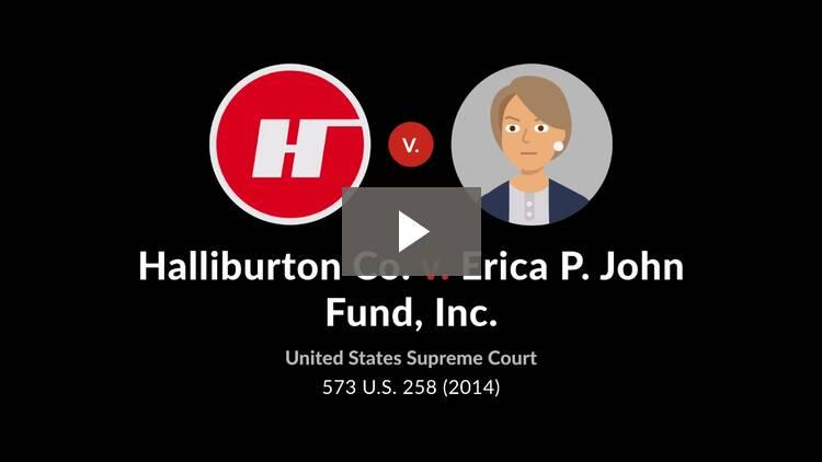 Halliburton Co. v. Erica P. John Fund, Inc.