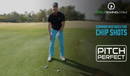 Pitch Perfect - Chipping: Common Mistakes on Chip Shots