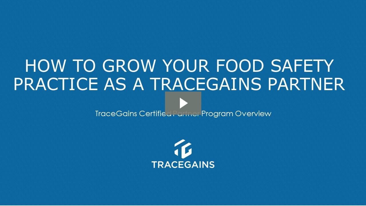 How to Grow Your Food Safety Practice as a TraceGains' Partner