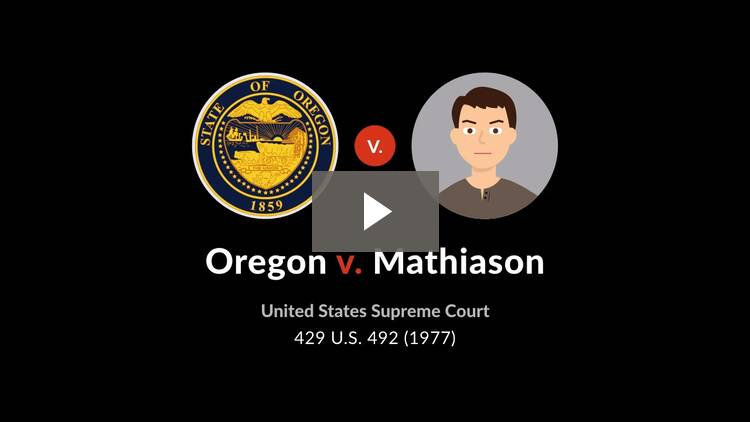Oregon v. Mathiason