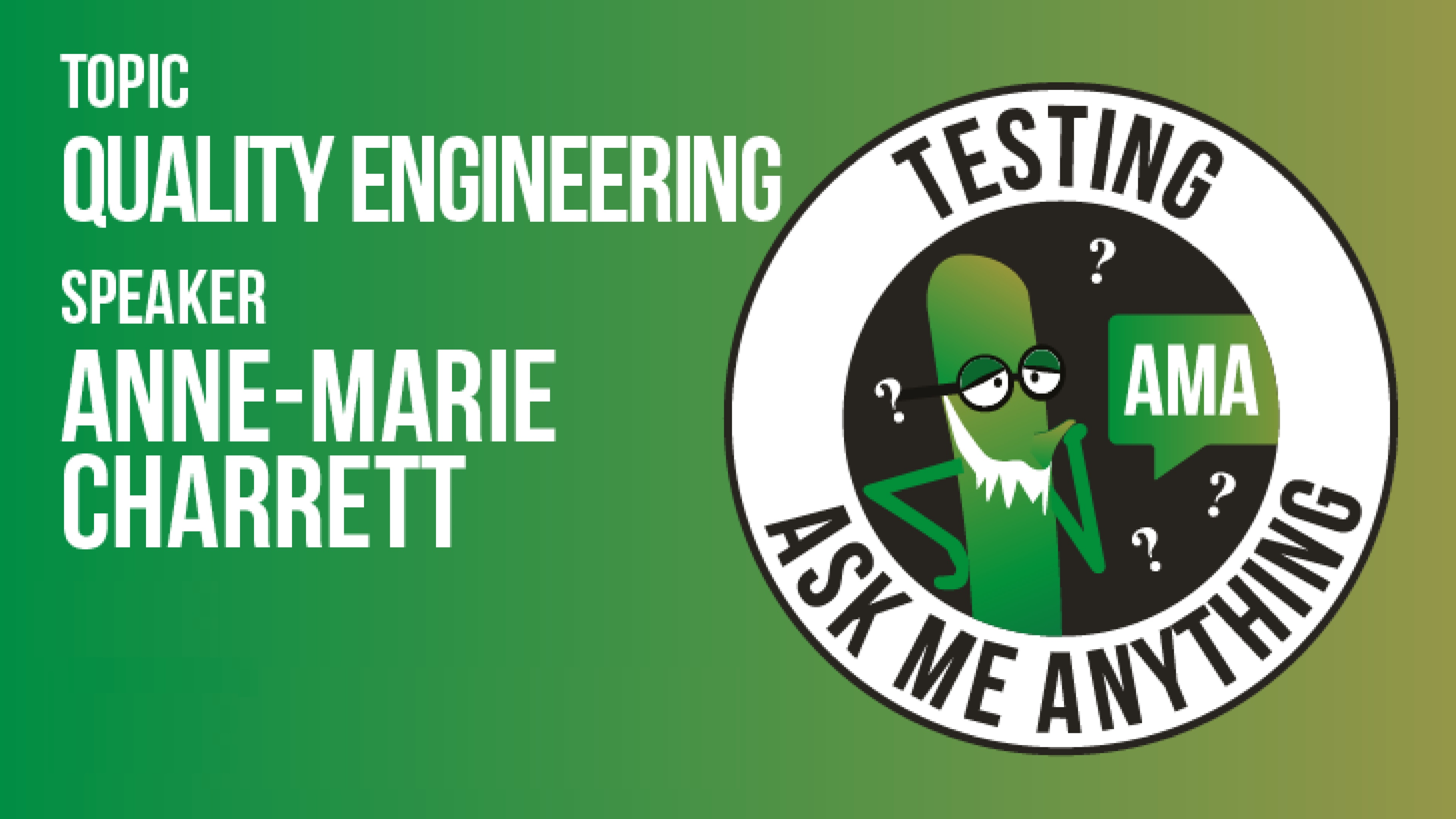 Ask Me Anything - Anne-Marie Charrett - Quality Engineering