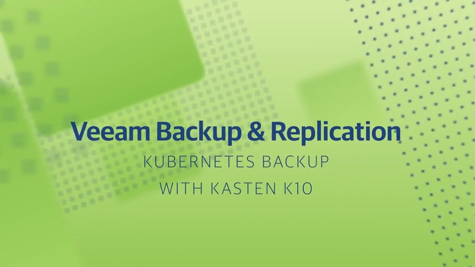 Product: v11 Veeam Backup & Replication - Demo - Kubernetes Backup with Kasten K10 - 2021 -EN