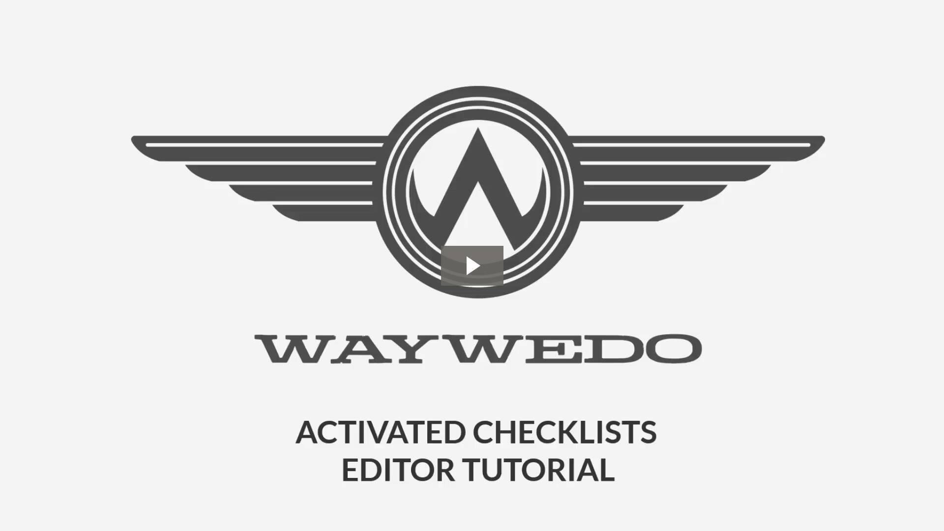 Way We Do - Activated Checklists - Editor Tutorial