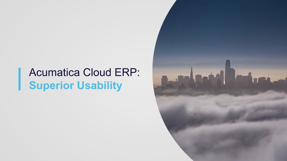 Superior Usability with Acumatica Cloud ERP