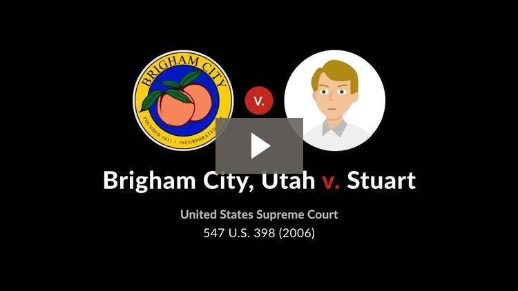 Brigham City, Utah v. Stuart