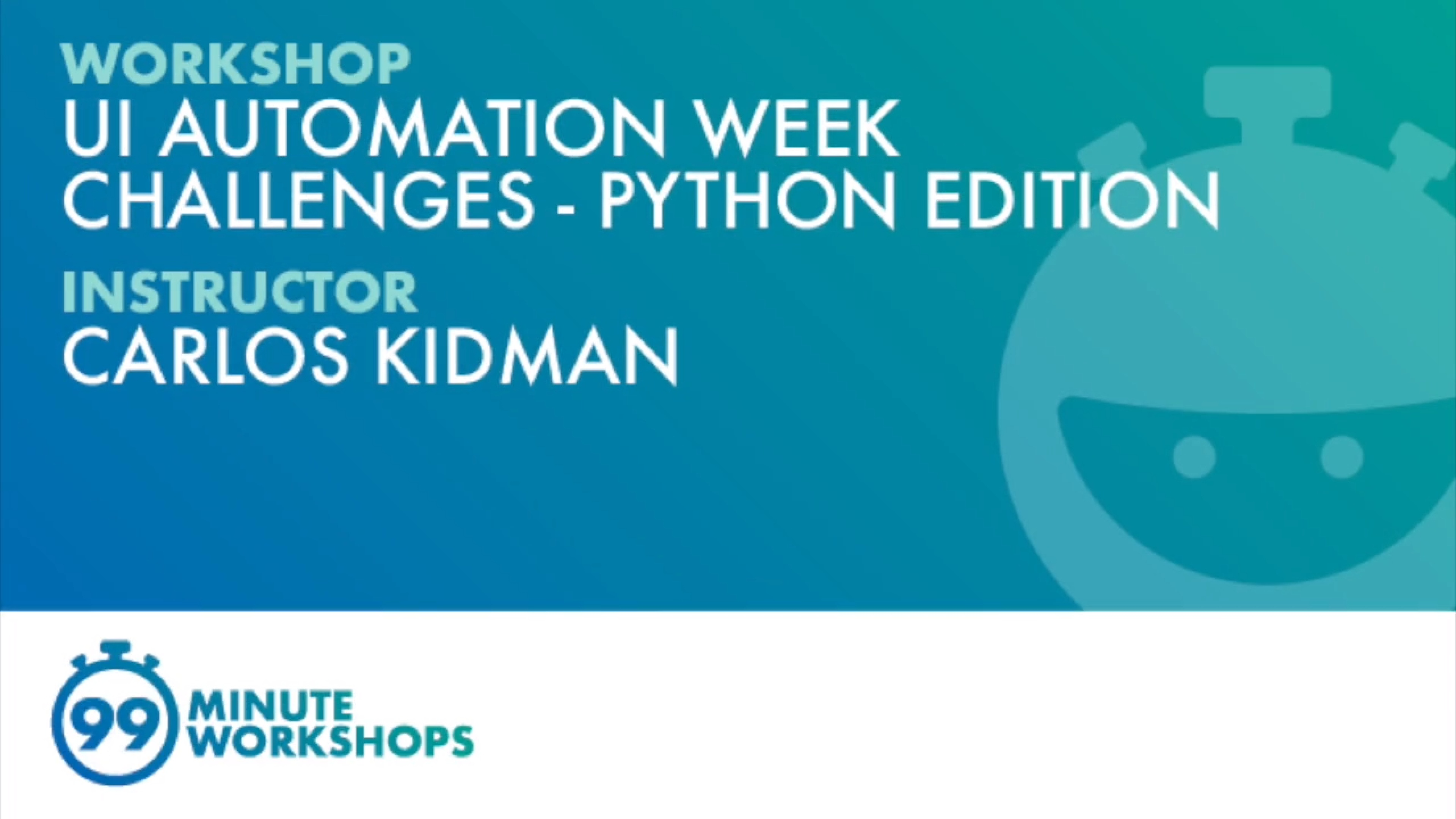 99-Minute Workshop: UI Automation Week Challenges - Python Edition