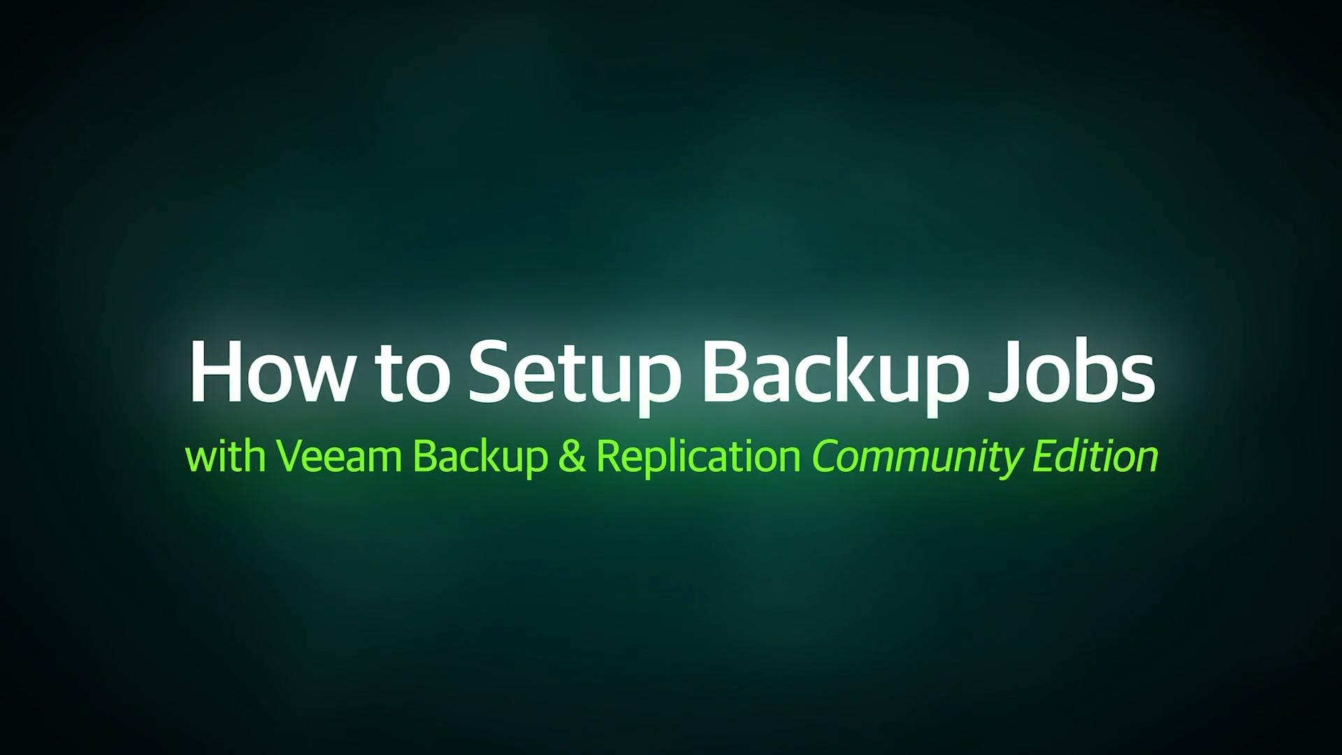 How to Setup Backup jobs with Veeam Backup & Replication Community Edition
