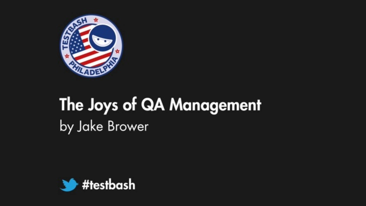 The Joys of QA Management - Jake Brower