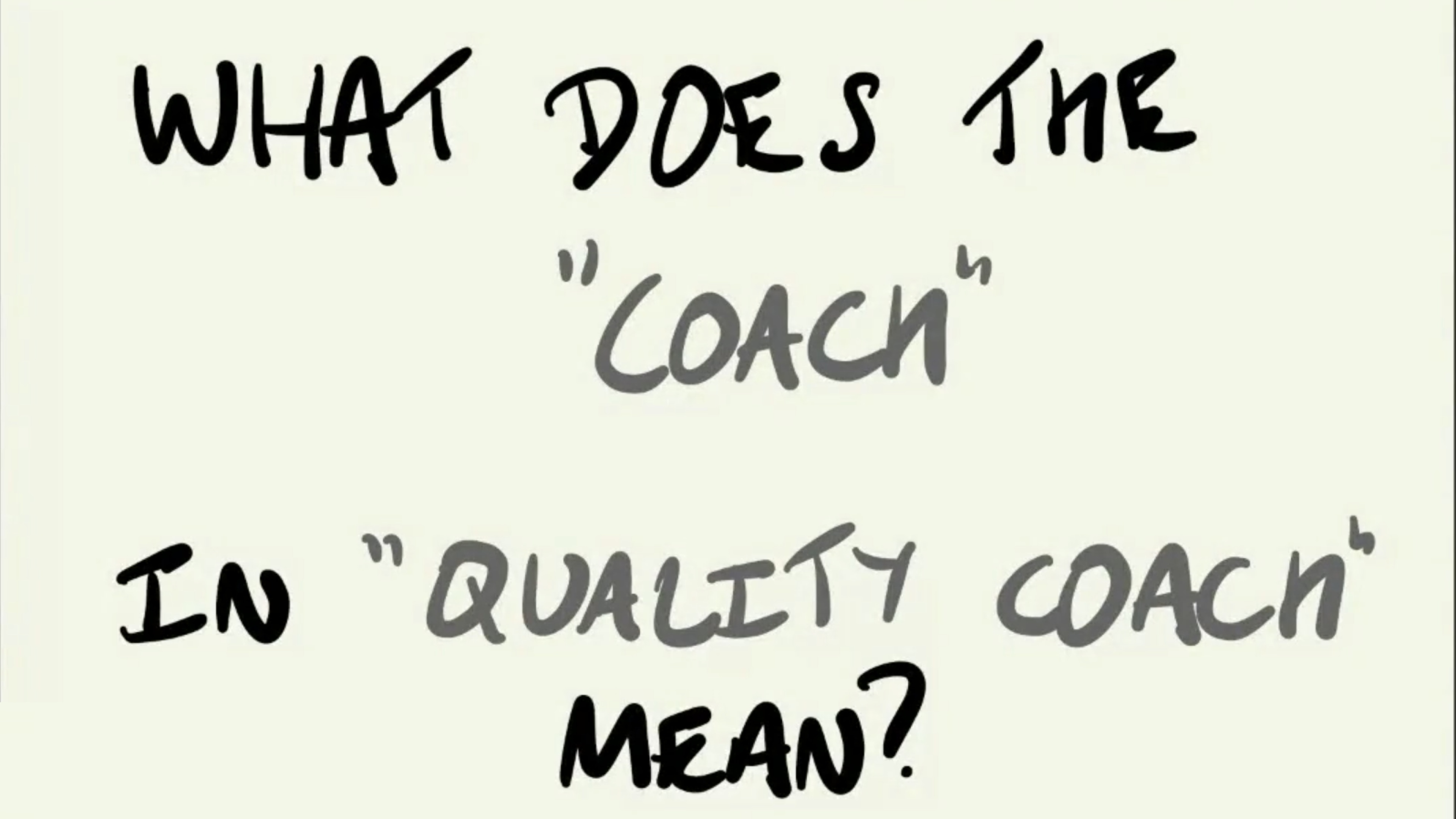 What does the 'Coach' in 'Quality Coach' mean? - Vernon Richards