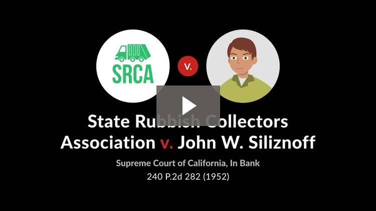 State Rubbish Collectors Association v. Siliznoff