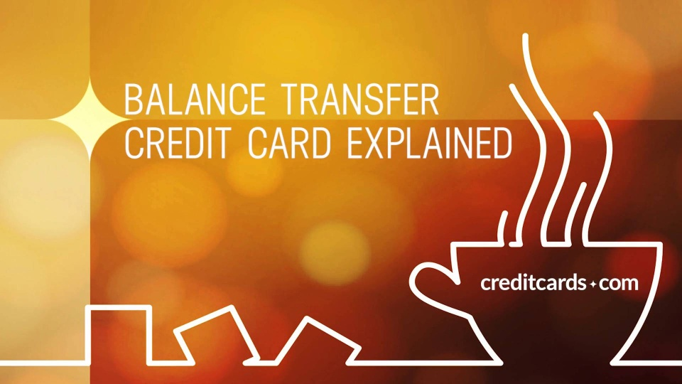 Video: What is a balance transfer credit card? - CreditCards.com