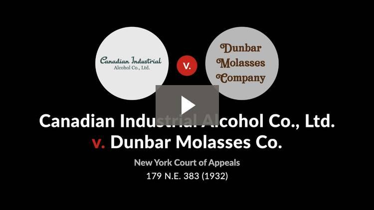 Canadian Industrial Alcohol Co. v. Dunbar Molasses Co.