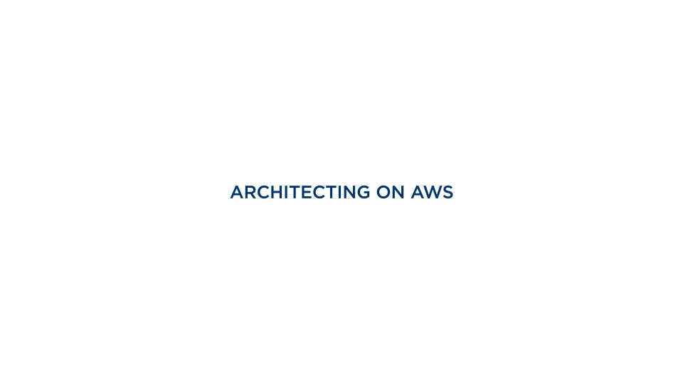 Architecting On Aws Aws Certified Solutions Architect Training