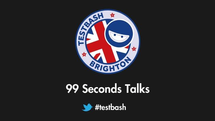 99 Second Talks - TestBash Brighton 2017