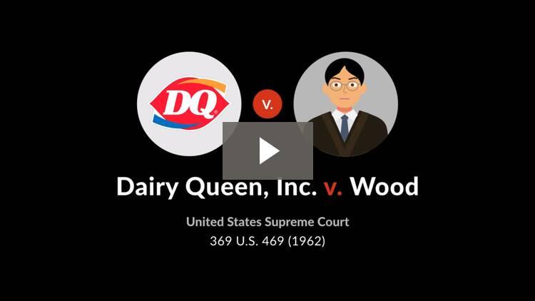 Dairy Queen, Inc. v. Wood