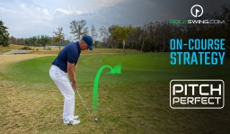 Pitch Perfect - On-Course Strategy: The Basics