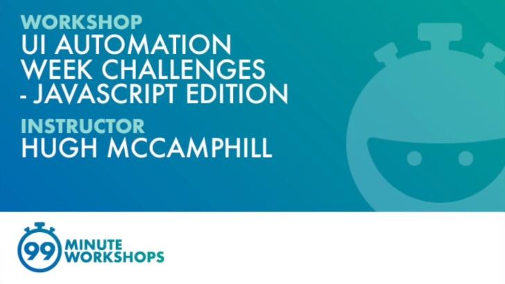 99-Minute Workshop: UI Automation Week Challenges - JavaScript Edition