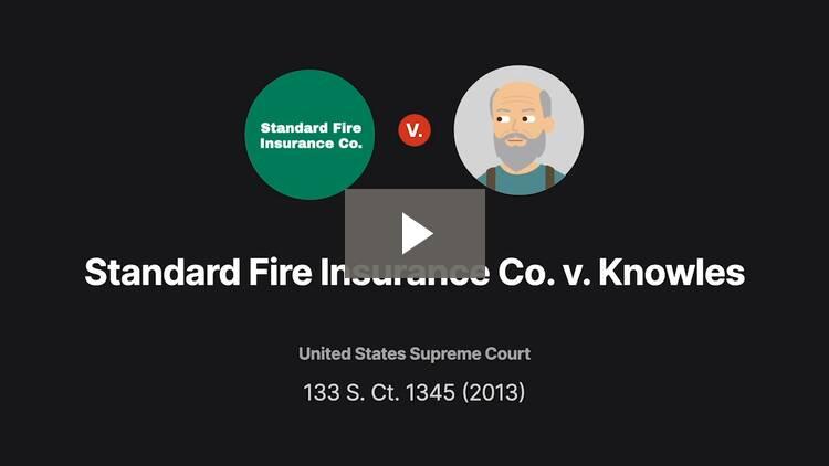 Standard Fire Insurance Co. v. Knowles