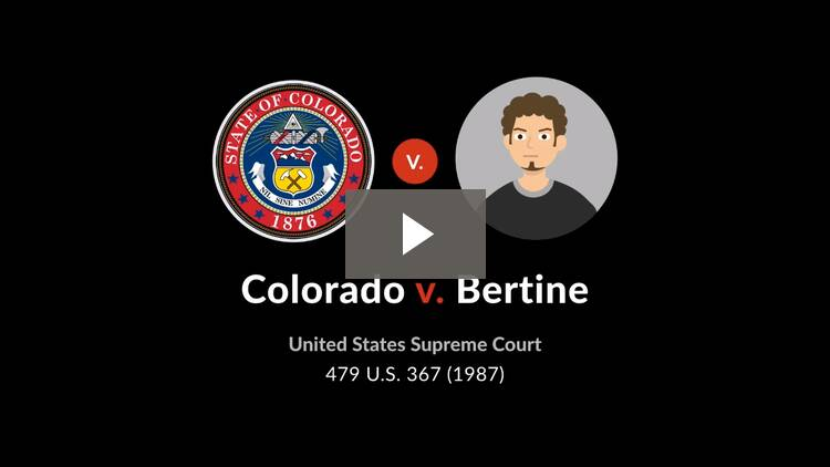 Colorado v. Bertine