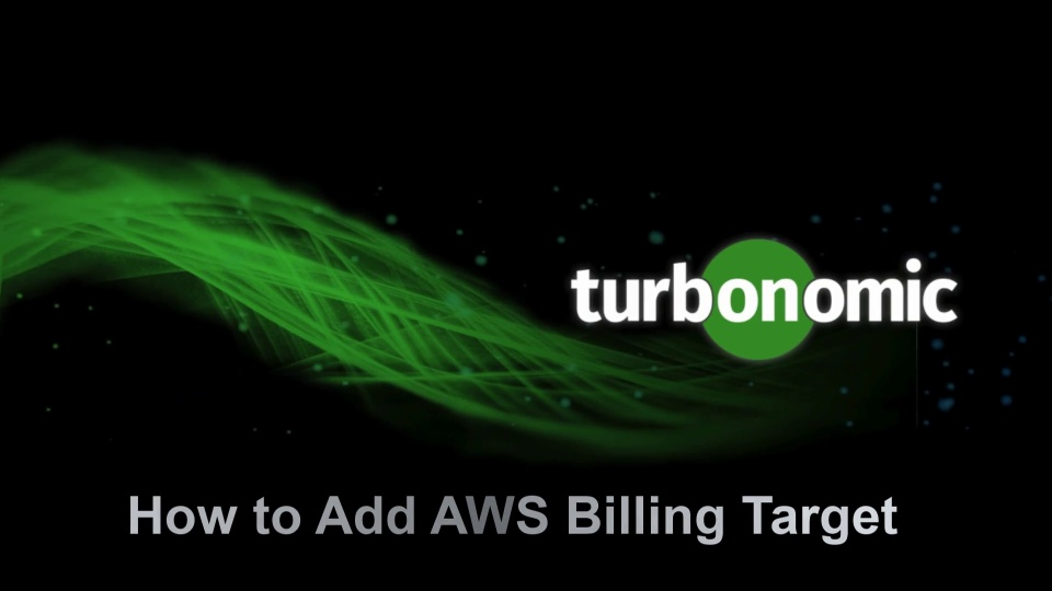 How to Add AWS Billing to Turbonomic