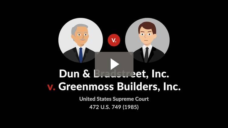 Dun & Bradstreet, Inc. v. Greenmoss Builders, Inc.
