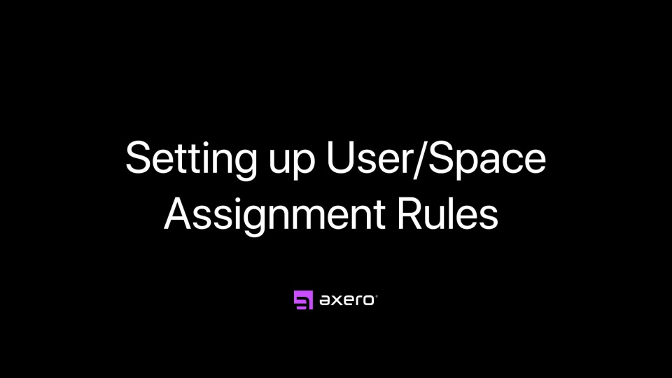 Setting up User/Space Assignment Rules