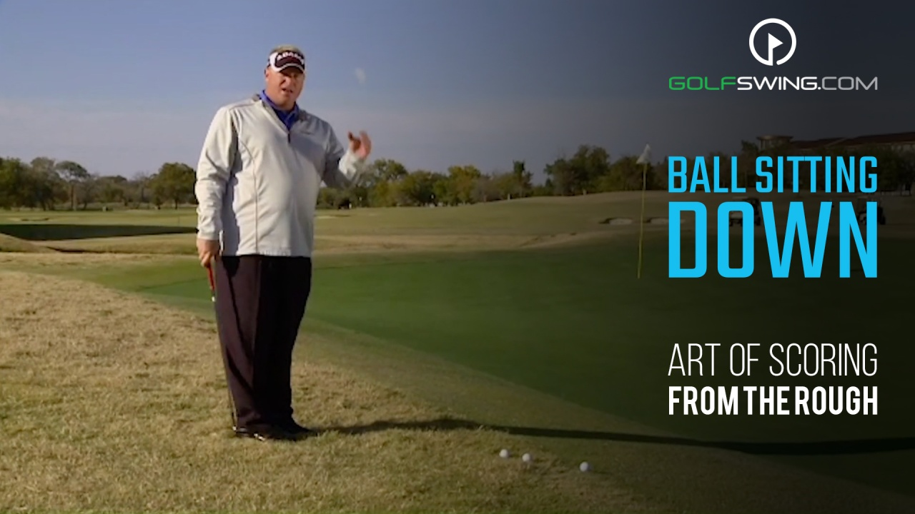 Art of Scoring Around Green From Rough: Ball Sitting Down