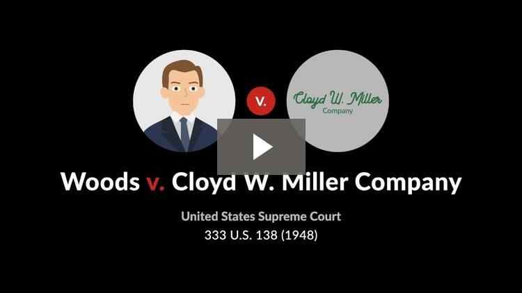 Woods v. Cloyd W. Miller Co.