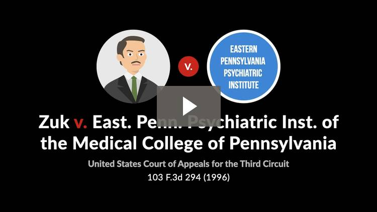 Zuk v. Eastern Pennsylvania Psychiatric Institute of the Medical College of Pennsylvania
