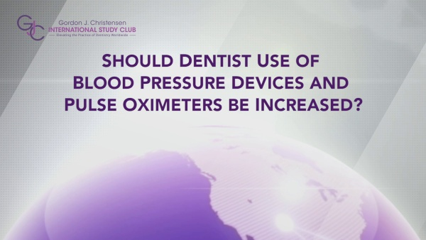 Q192 Should dentist use of blood pressure devices and pulse oximeters be increased?