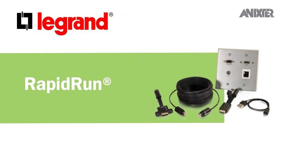 Legrand RapidRun | Anixter