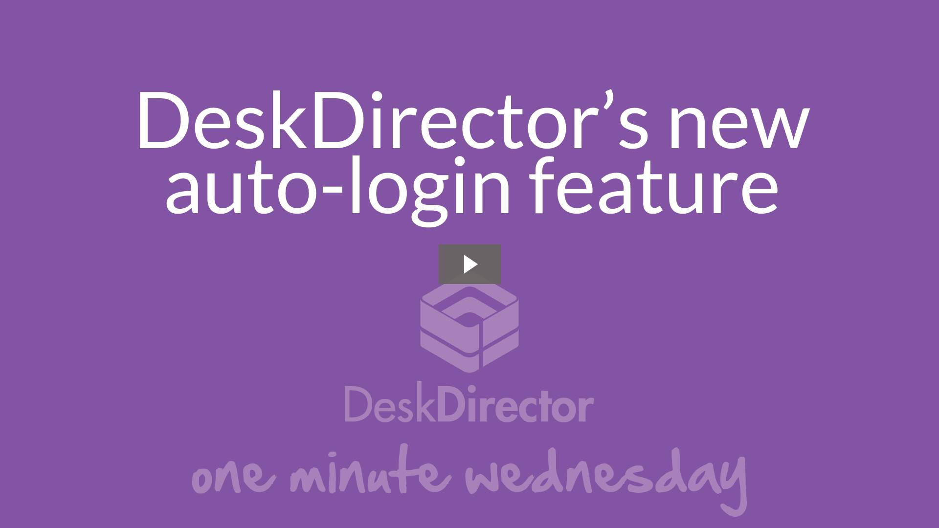 DeskDirector's new auto-login feature