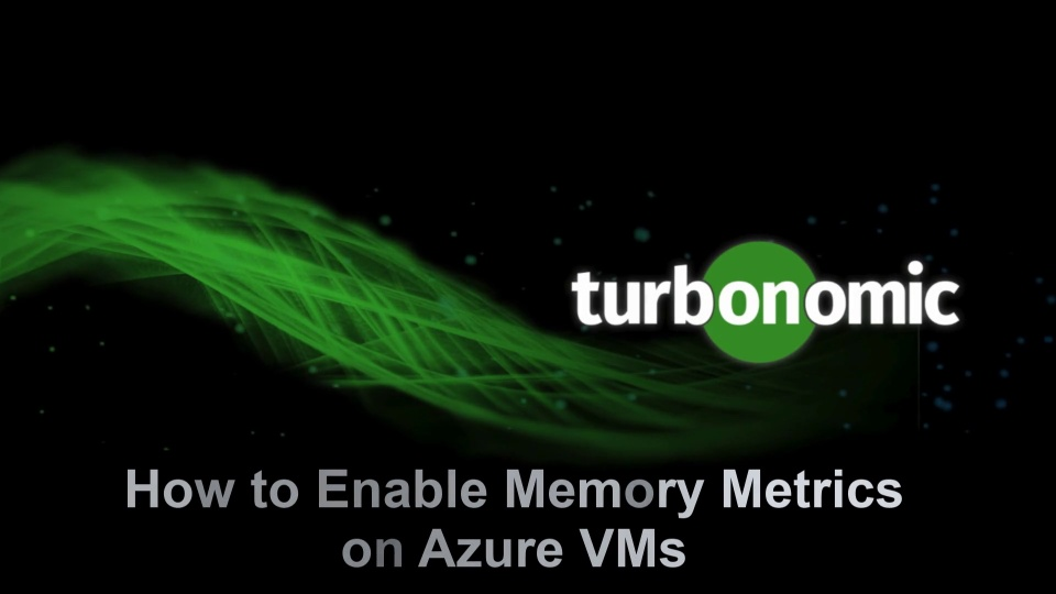 How to Enable Memory Metrics on Azure VMs