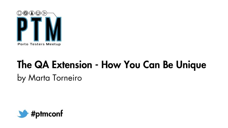 The QA Extension: How You Can Be Unique! - Marta Torneiro