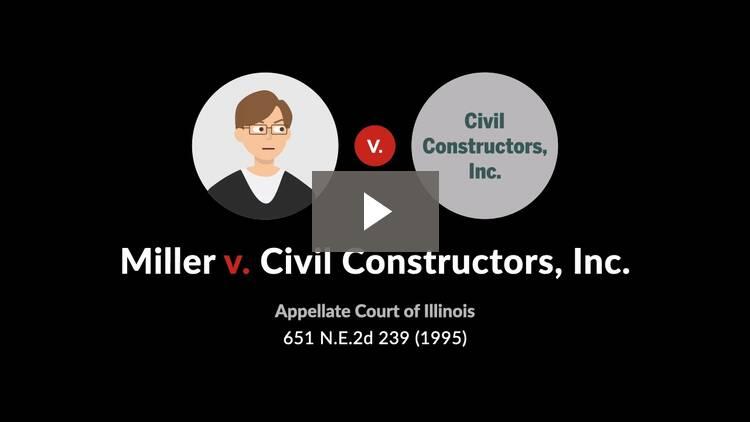 Miller v. Civil Constructors, Inc.