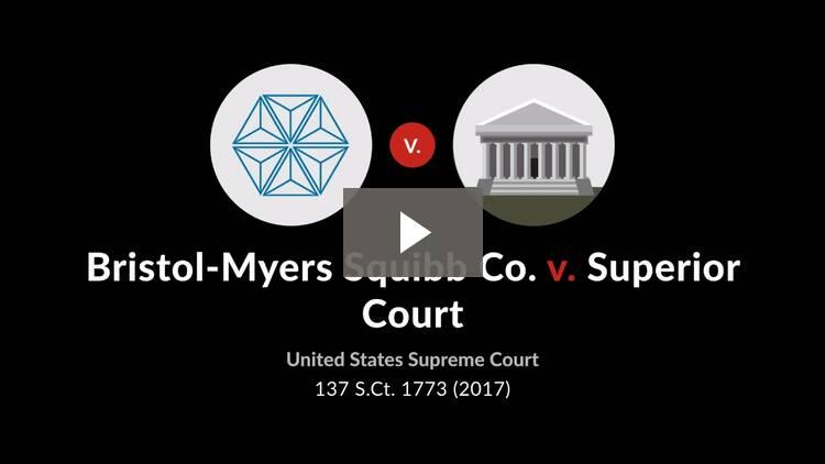 Bristol-Myers Squibb Co. v. Superior Court