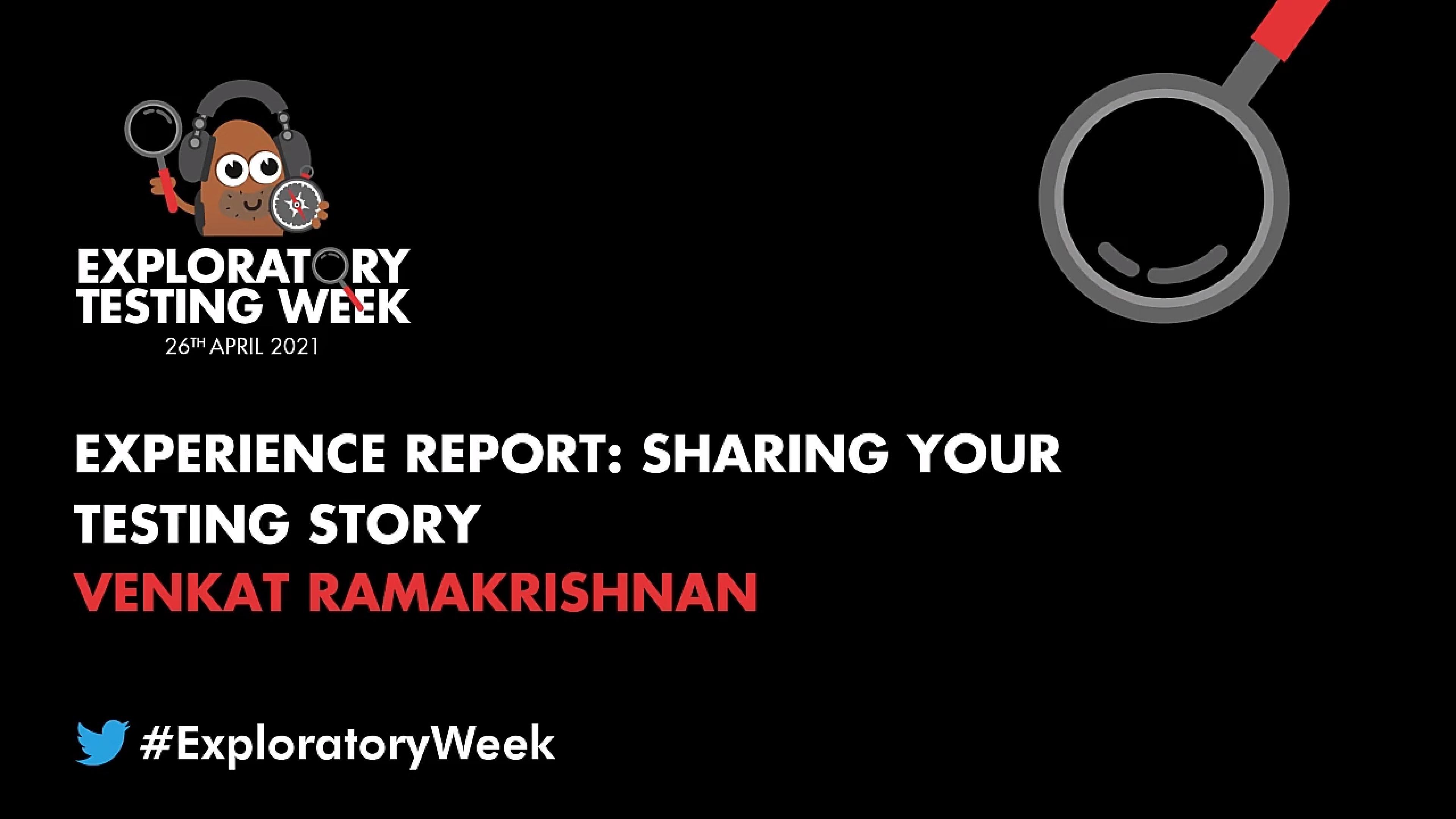 Experience Report: Sharing Your Testing Story with Venkat Ramakrishnan