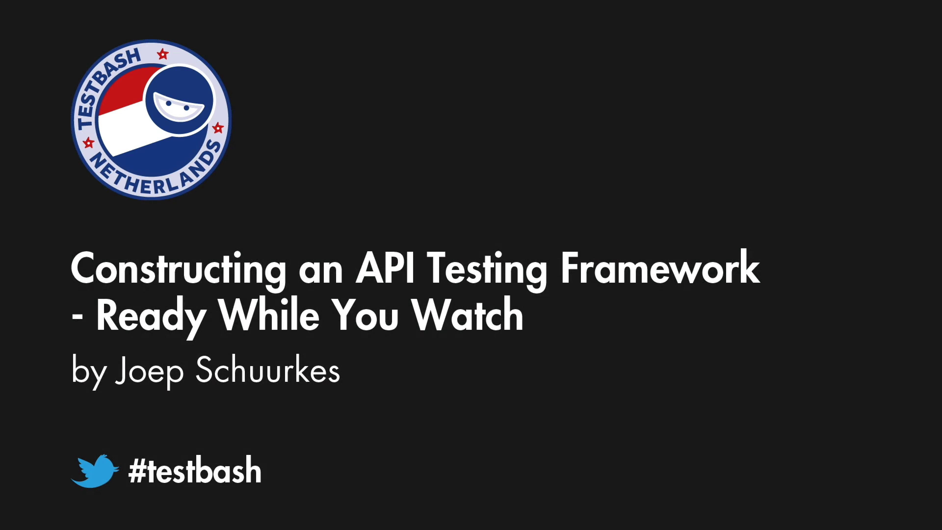 Constructing an API Testing Framework - Joep Schuurkes