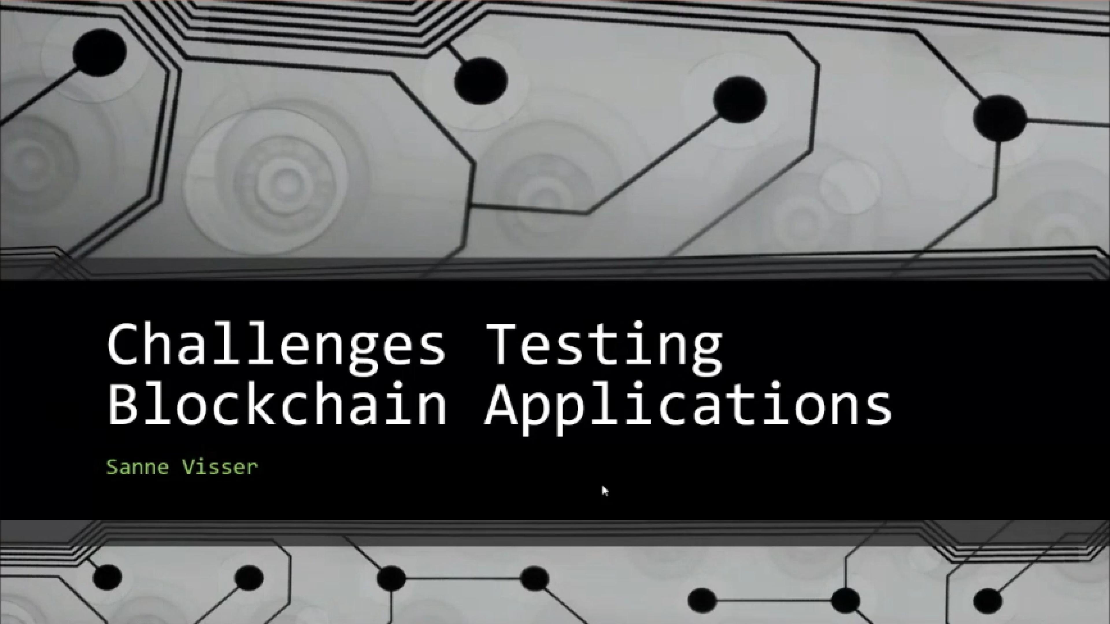 Challenges Testing Blockchain Applications with Sanne Visser