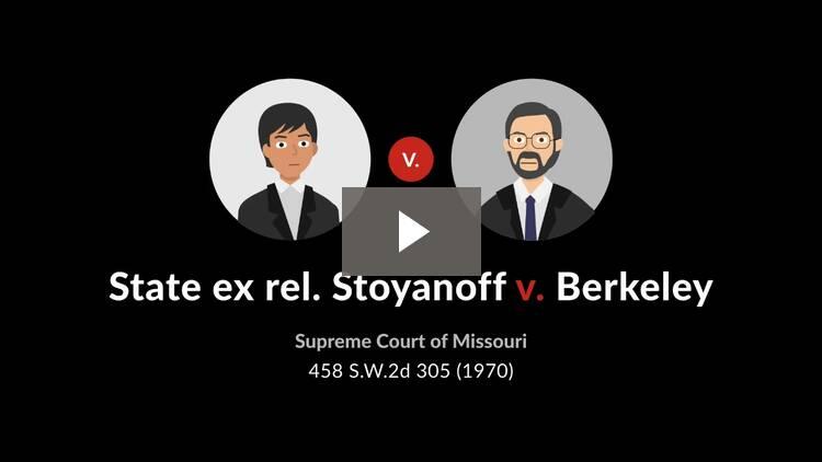 State ex rel. Stoyanoff v. Berkeley