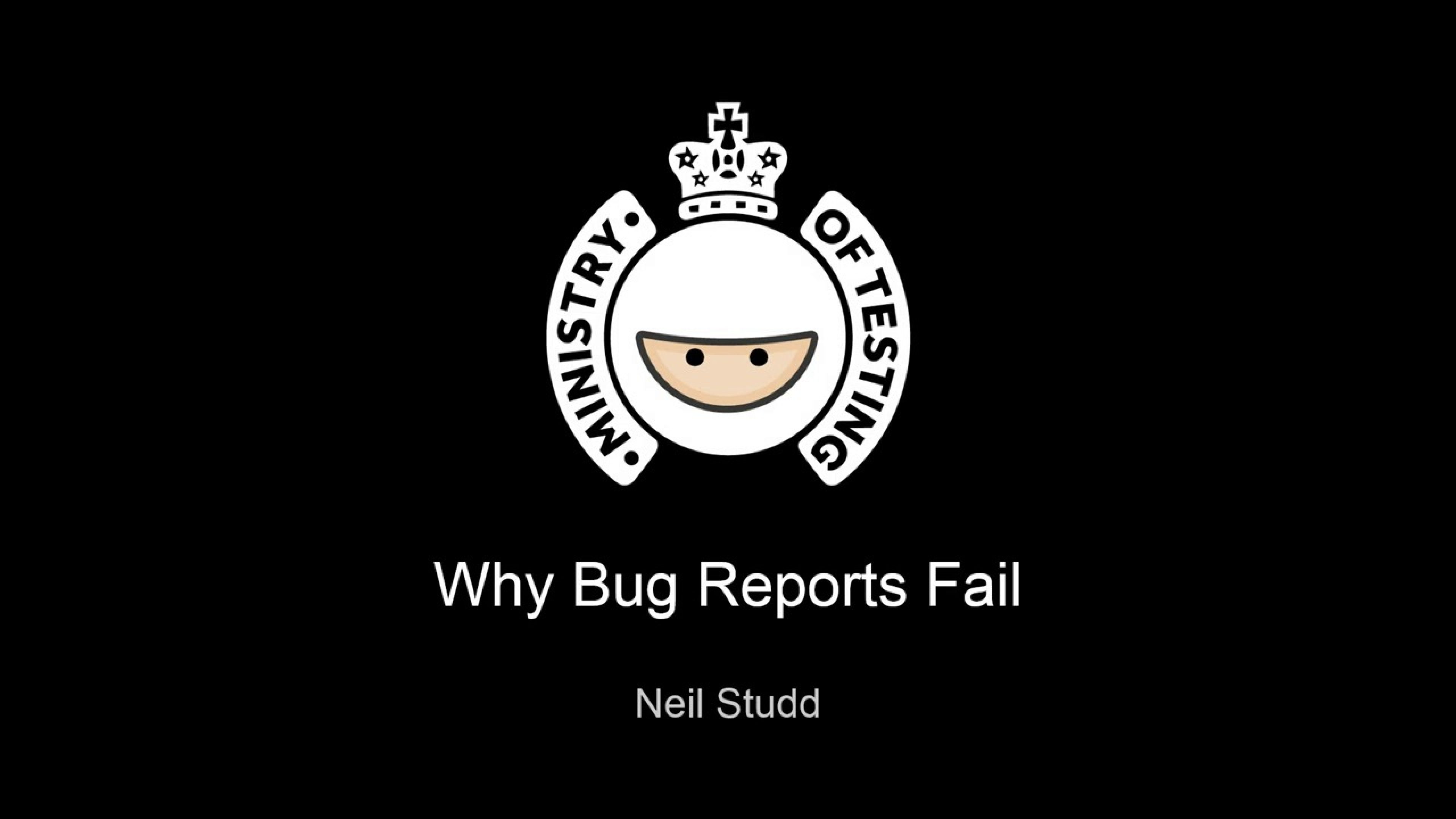 Why Bug Reports Fail - Neil Studd