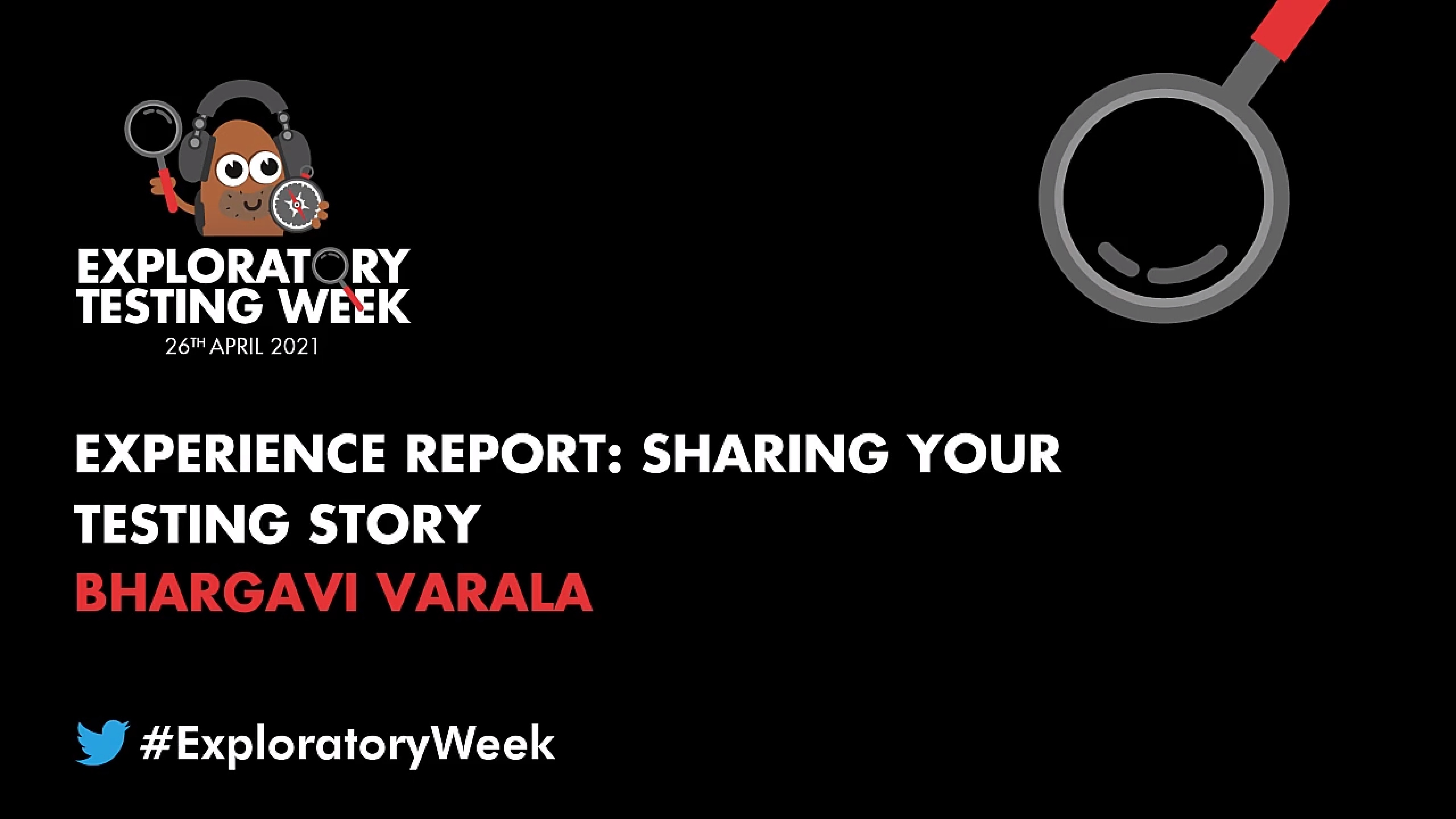 Experience Report: Sharing Your Testing Story with Bhargavi Varala