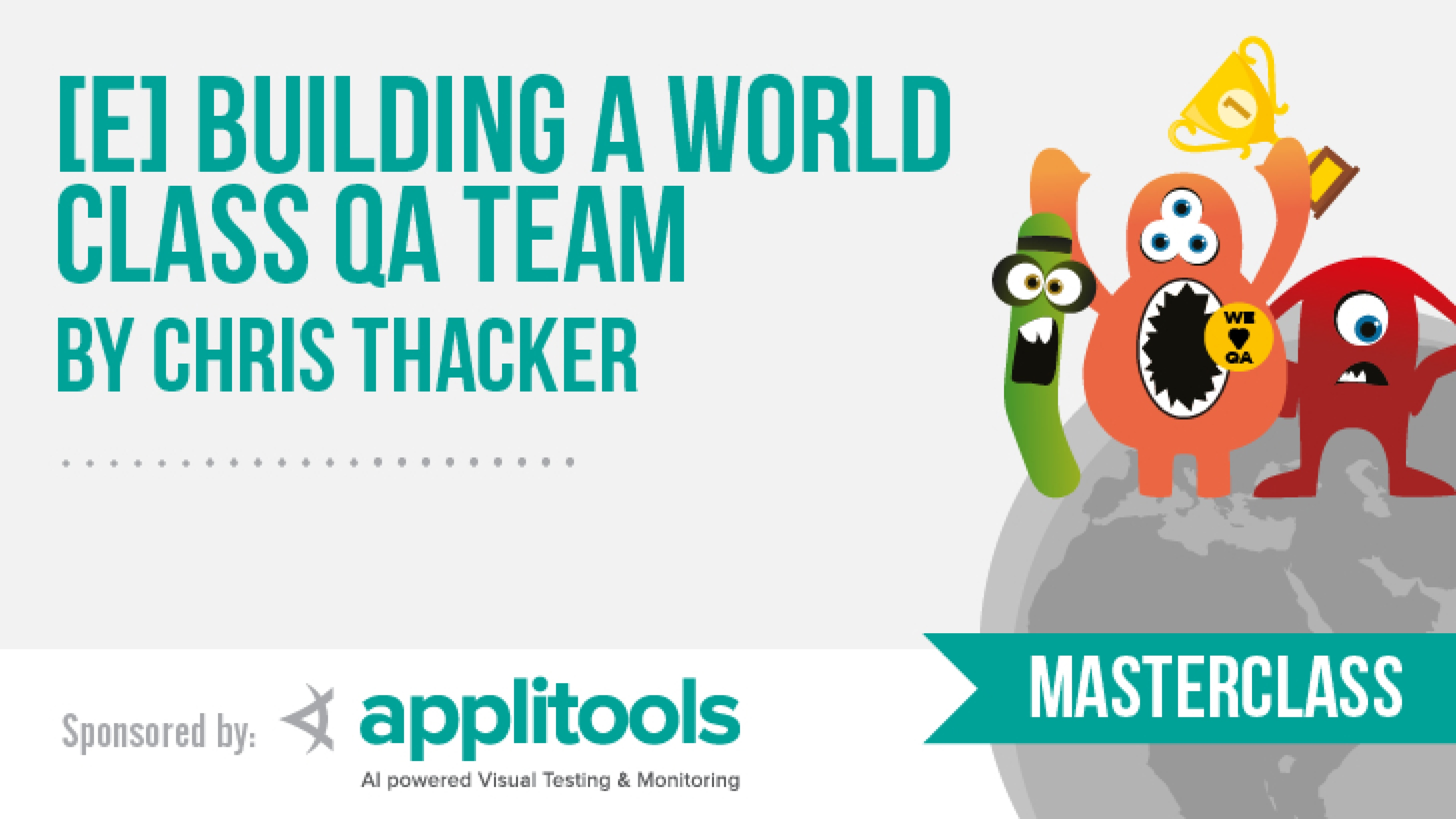 Masterclass: [E] Building a World Class QA team with Chris Thacker