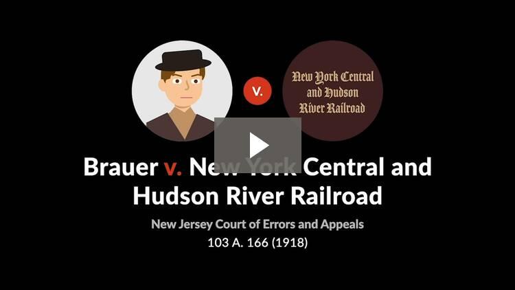 Brauer v. N.Y. Central & H.R.R. Co.